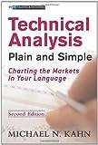 Technical Analysis Plain and Simple, Michael N. Kahn, 0131345974
