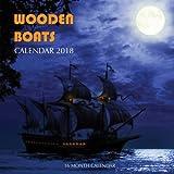 Wooden Boats Calendar 2018: 16 Month Calendar