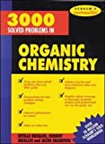 img - for 3000 Solved Problems in Organic Chemistry (Schaum's Solved Problems) book / textbook / text book