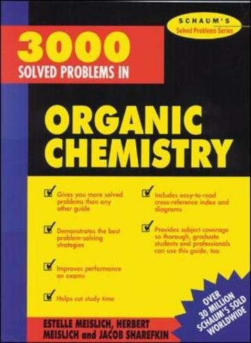 3000 Solved Problems in Organic Chemistry (Schaum's Solved (Problems In Chemistry)