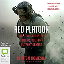 Red Platoon: A True Story of American Valour Audiobook by Clinton Romesha Narrated by Will Damron, Clinton Romesha
