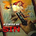 A Twist of Sin: A Nick Teffinger Thriller, Book 10 | R. J. Jagger