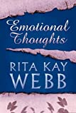 Emotional Thoughts, Rita Kay Webb, 1451216726