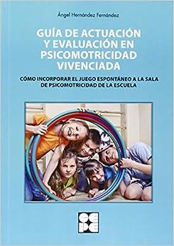Pagina Para Descargar Libros Guía Actuacion Y Evaluacion En Psicomotricidad Vivenciada Torrent PDF