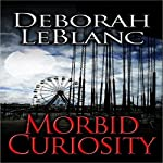 Morbid Curiosity | Deborah LeBlanc