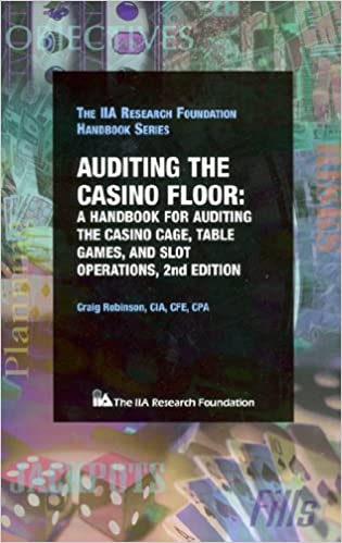 auditing the casino floor a handbook for auditing the casino cage table games and slot operations