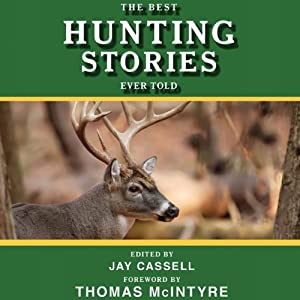 The Best Hunting Stories Ever Told Audiobook