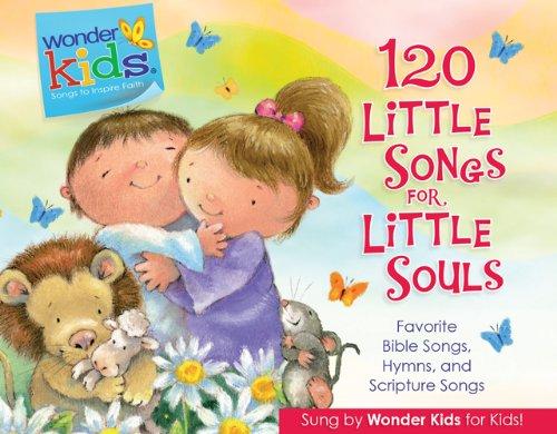 120 Little Songs for Little Souls (Wonder Kids: Music)