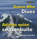 Guess Who Dives/Adivina Quien Se Zambulle, Sharon Gordon, 0761424628