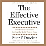 The Effective Executive: The Definitive Guide to Getting the Right Things Done | Peter F. Drucker