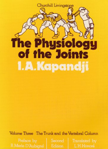 The Physiology of the Joints: The Trunk and the Vertebral Column, Volume 3