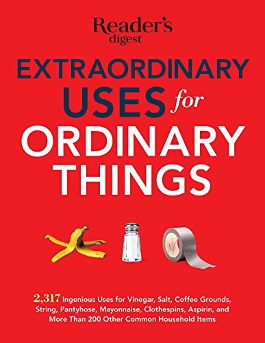 Extraordinary Uses for Ordinary Things: 2,317 Ingenious Uses for Vinegar, Salt, Coffee Grounds, String, Panty Hose, Mayonnaise, Clothes Pins, Aspirin, and More than 200 Other Houlsehold Items by Simon Schuster