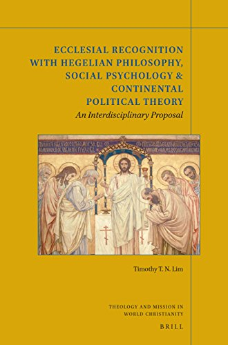 Book cover from Ecclesial Recognition with Hegelian Philosophy, Social Psychology & Continental Political Theory, An Interdisciplinary Proposal (Theology and Mission in World Christianity)by T.N. Timothy Lim