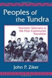 Peoples of the Tundra : Northern Siberians in the Post-Communist Transition, Ziker, John P., 1577662121