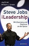 Steve Jobs - iLeadership: Mit Charisma und Coolness an die Spitze