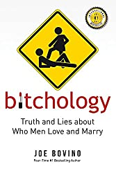 Bitchology: Truth and Lies about Who Men Love and Marry