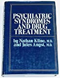 Psychiatric Syndromes and Drug Treatment, Nathan S. Kline and Jules Angst, 0876683790