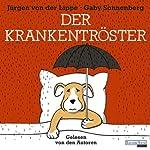 Der Krankentröster | Jürgen von der Lippe,Gaby Sonnenberg