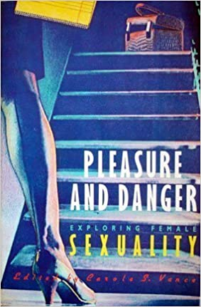 Book Pleasure and Danger: Exploring Female Sexuality by Editor/ Carol S Vance (1984-11-05)