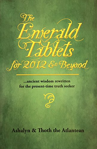 The Emerald Tablets for 2012 & Beyond