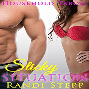 Sticky Situation: Household Taboo Audiobook