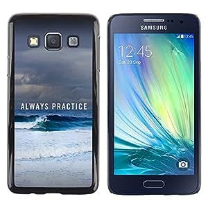 Be Good Phone Accessory // Dura Cáscara cubierta Protectora Caso Carcasa Funda de Protección para Samsung Galaxy A3 SM-A300 // Always Practice Ice Snow Winter Sea Ocean