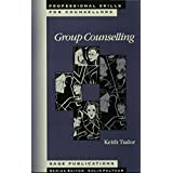 Group Counselling (Professional Skills for Counsellors Series)