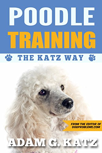 Puppies Poodle Standard (Poodle Training: The Katz Way)