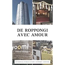 De Roppongi Avec Amour (French Edition)
