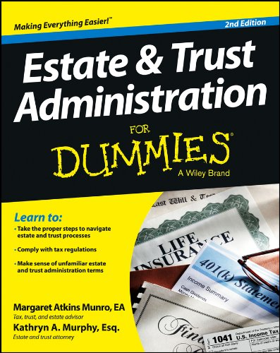 Estate and Trust Administration For Dummies (For Dummies (Business & Personal Finance))