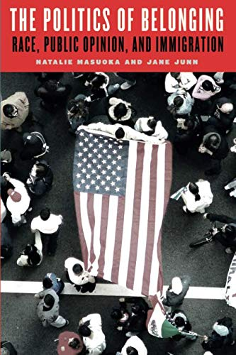 The Politics of Belonging: Race, Public Opinion, and Immigration (Chicago Studies in American Politics) (International Public Opinion)