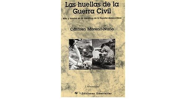 Las huellas de la Guerra Civil: Mito y trauma de la España ...