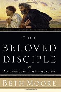 The Beloved Disciple: Following John to the Heart of Jesus 0805427538 Book Cover