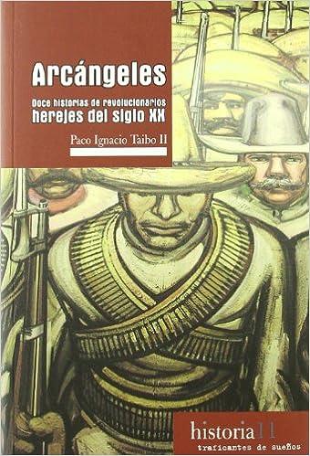Arcangeles - doce historias de revolucionarios herejes del siglo ...