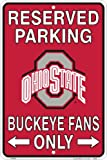 Buckeye Outdoors Ohio State Buckeyes Fans Reserved Parking Sign Metal 8 x 12 embossed