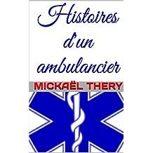 Histoires d'un ambulancier (French Edition)