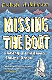 img - for Missing the Boat: Chasing a Childhood Sailing Dream book / textbook / text book