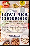 The Low Carb Cookbook for professionals, students