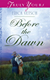 Before the Dawn (Truly Yours Digital Editions Book 952)
