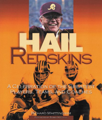 Hail Redskins: A Celebration of the Greatest Players, Teams, and (Md Golf Players)