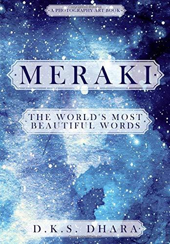 Amazon Com Meraki The World S Most Beautiful Words A Photography Art Book 9780999834336 Dhara D K S Books