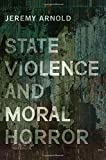 State Violence and Moral Horror