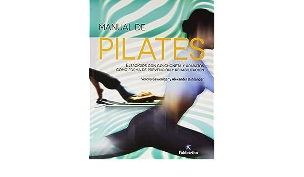 Manual de pilates: Alexander Bohlander, Verena Geweniger ...