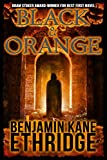 Black & Orange by Benjamin Kane Ethridge front cover