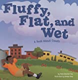 Fluffy, Flat, and Wet: A Book About Clouds (Amazing Science: Exploring the Sky)