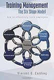 Training Management - the Six Stage Model, Vincent Cording, 1493624237