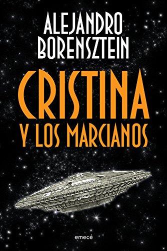 Cristina y los marcianos (Spanish Edition) by [Borensztein, Alejandro]