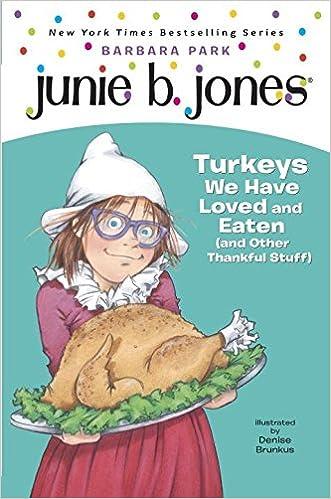 Junie B. Jones #28: Turkeys We Have Loved and Eaten (and