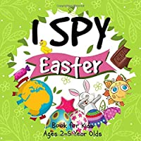 I Spy Easter Book for Kids Ages 2-5 Year Olds: A Fun Activity Happy Easter Things and Other Cute Stuff Coloring and Guessing Game for Kids, Toddler ... (Easter Celebration Gift Activity Book)