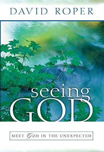 Seeing God: Meeting God in the Unexpected